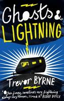 Ghosts and Lightning, by Trevor Byrne